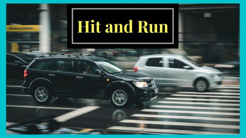 How to safely handle a hit and run incident